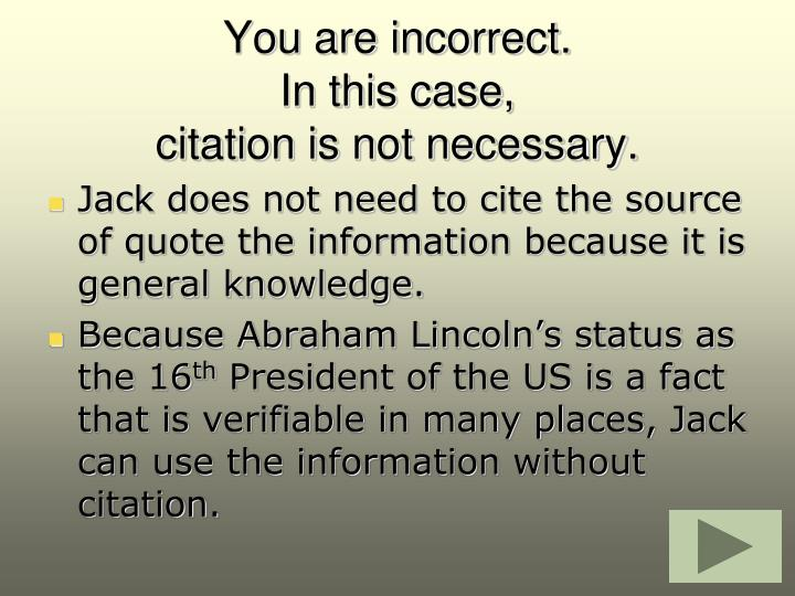 You are incorrect.