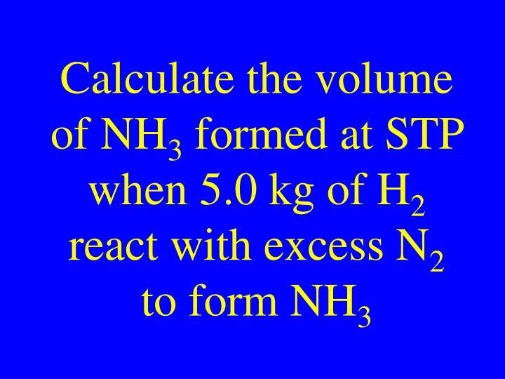 Calculate the volume of NH