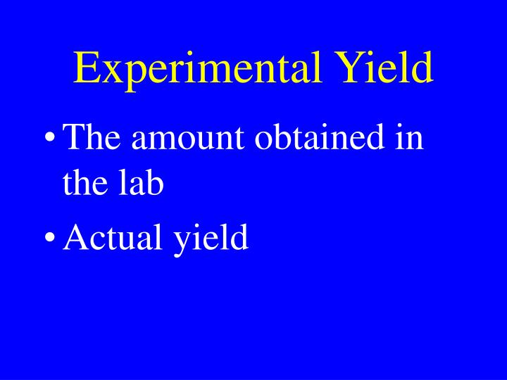 Experimental Yield