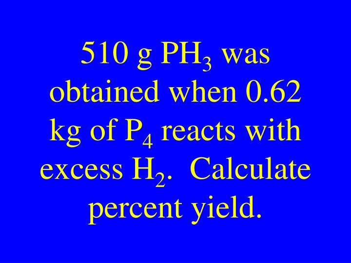 510 g PH