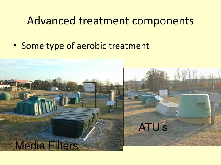 Advanced treatment components