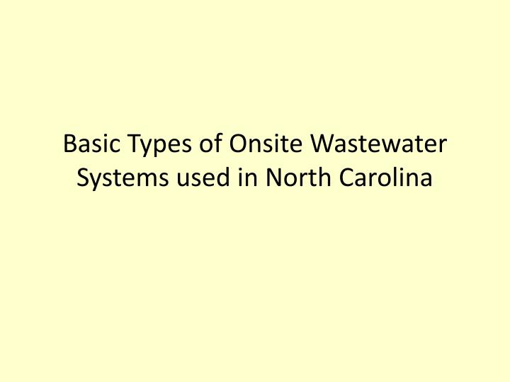 Basic Types of Onsite Wastewater Systems used in North Carolina