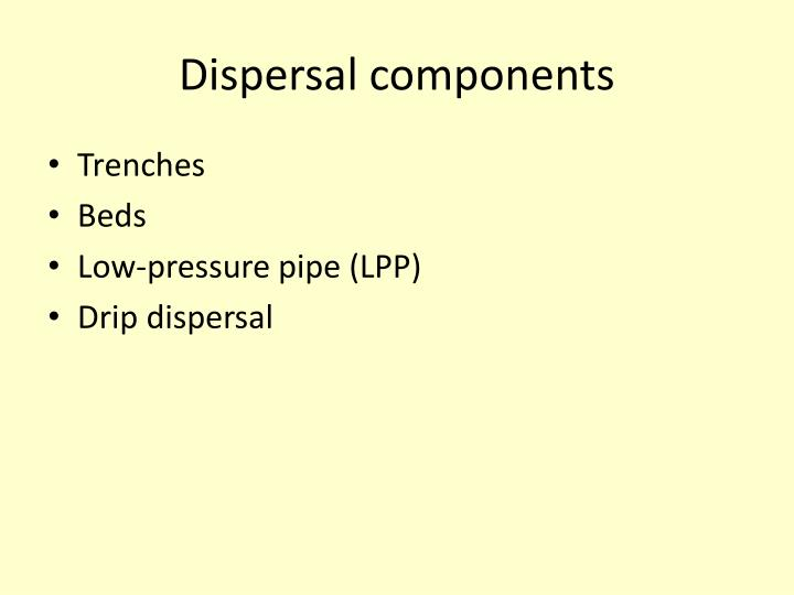 Dispersal components