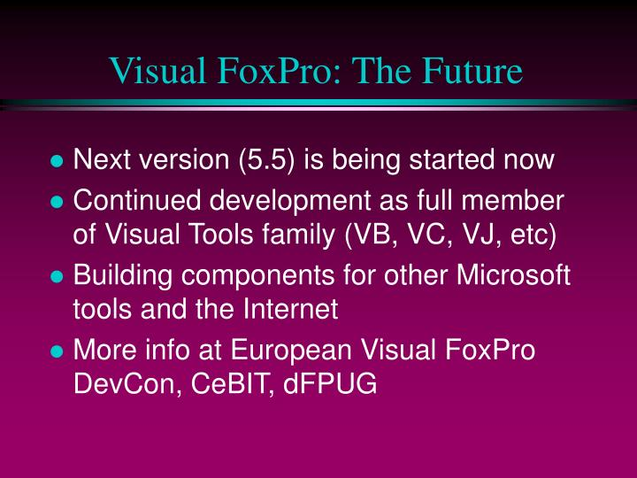 Visual FoxPro: The Future