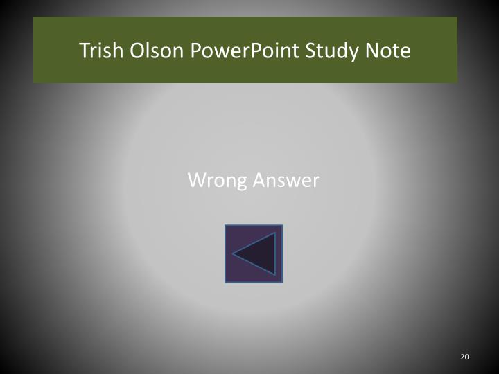 Trish Olson PowerPoint Study Note