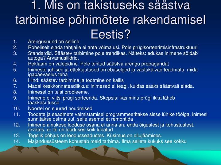 1. Mis on takistuseks säästva tarbimise põhimõtete rakendamisel Eestis?