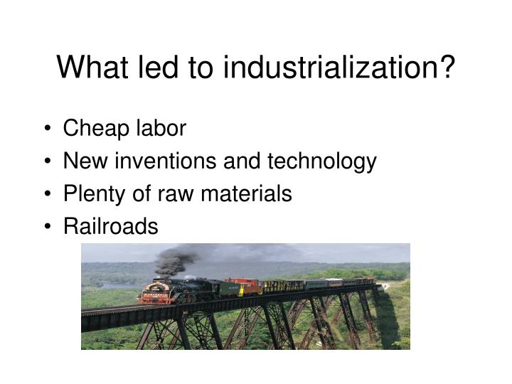 What led to industrialization