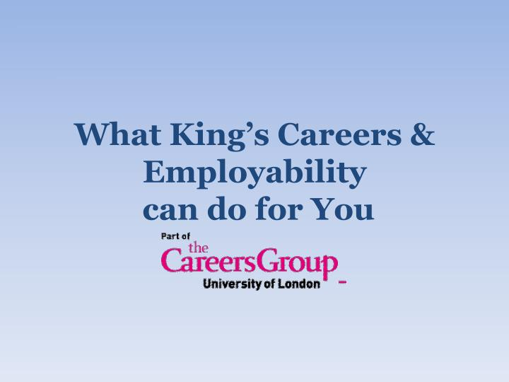 What king s careers employability can do for you