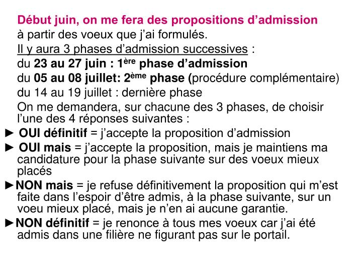 Début juin, on me fera des propositions d'admission