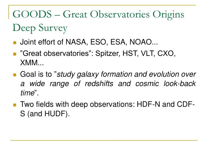GOODS – Great Observatories Origins Deep Survey