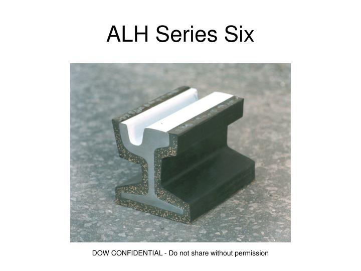 ALH Series Six