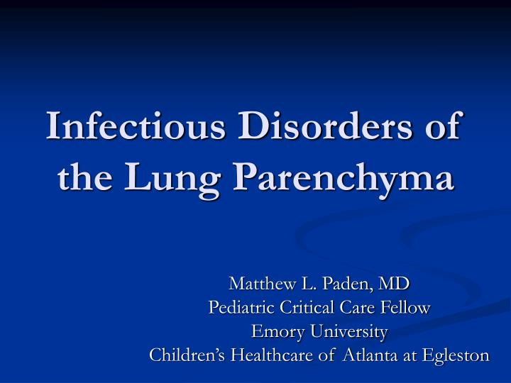 Infectious disorders of the lung parenchyma
