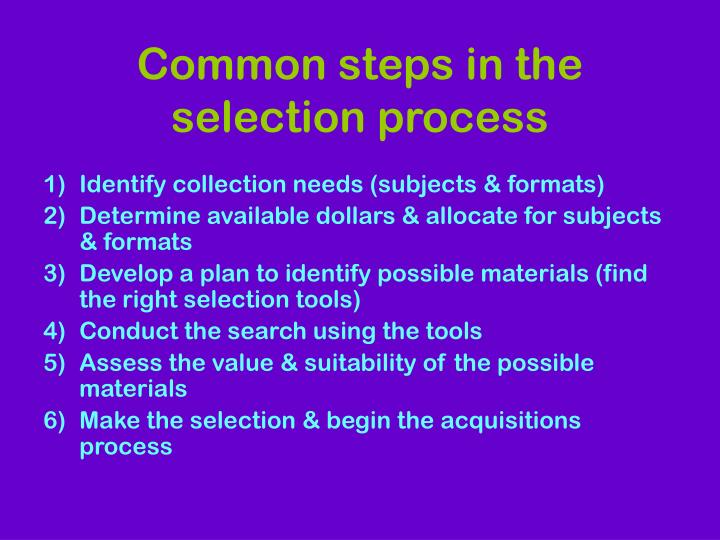 Common steps in the selection process