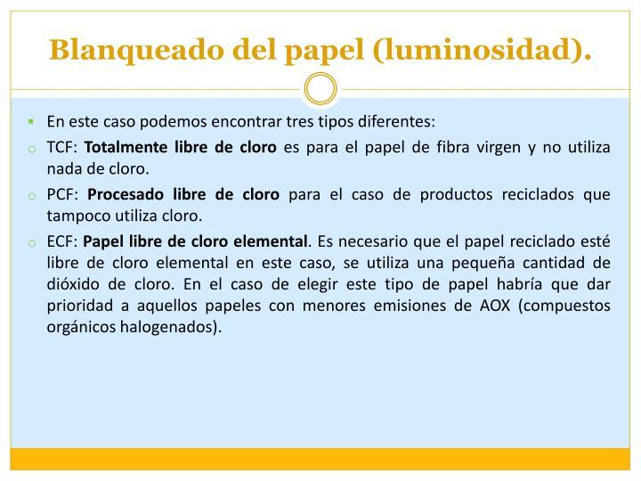 Blanqueado del papel (luminosidad).
