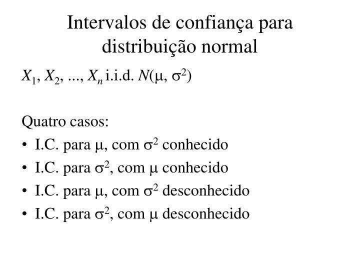 Intervalos de confiança para distribuição normal