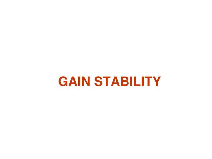 GAIN STABILITY