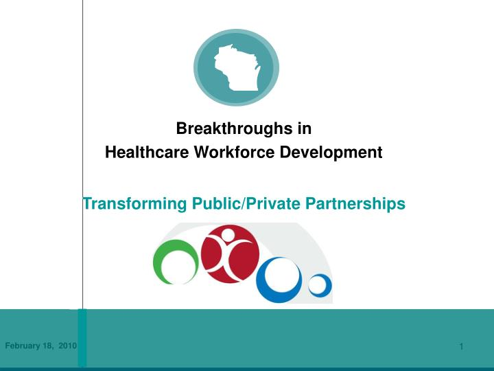 breakthroughs in healthcare workforce development transforming public private partnerships