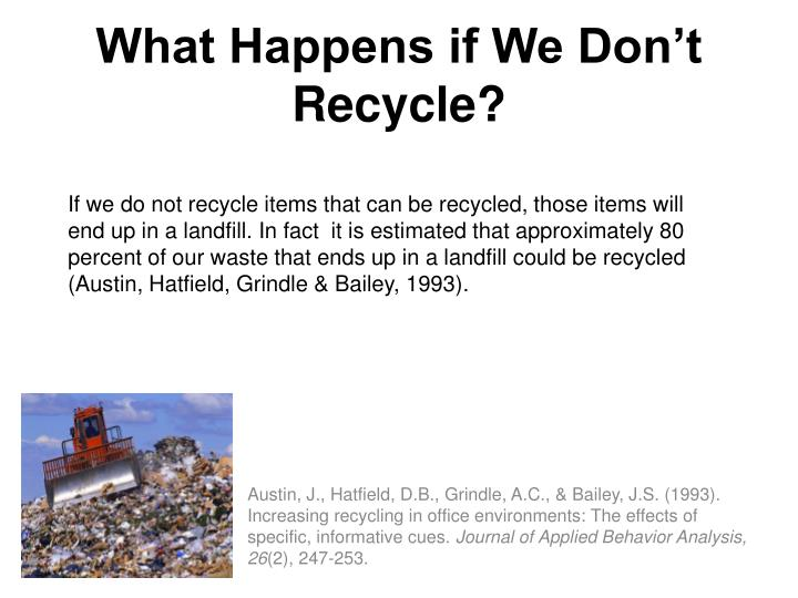 What Happens if We Don't Recycle?