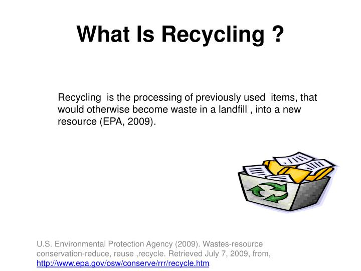 What Is Recycling ?