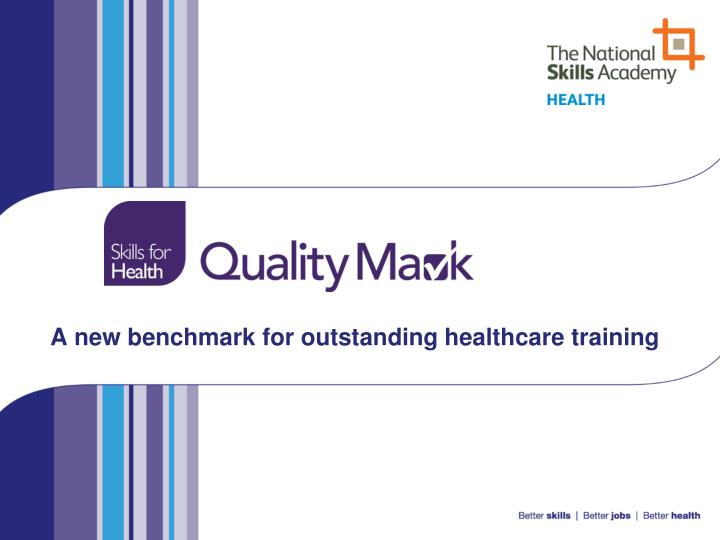 A new benchmark for outstanding healthcare training