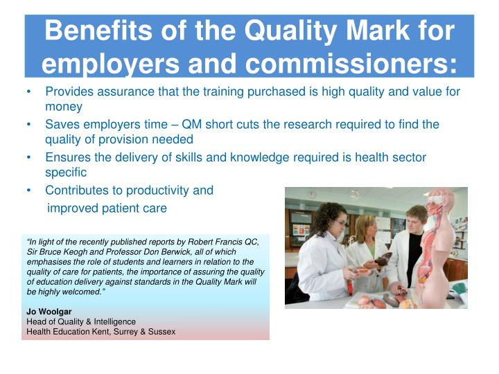 Benefits of the Quality Mark for employers and commissioners: