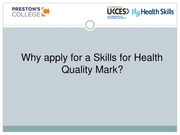Why apply for a Skills for Health Quality Mark?