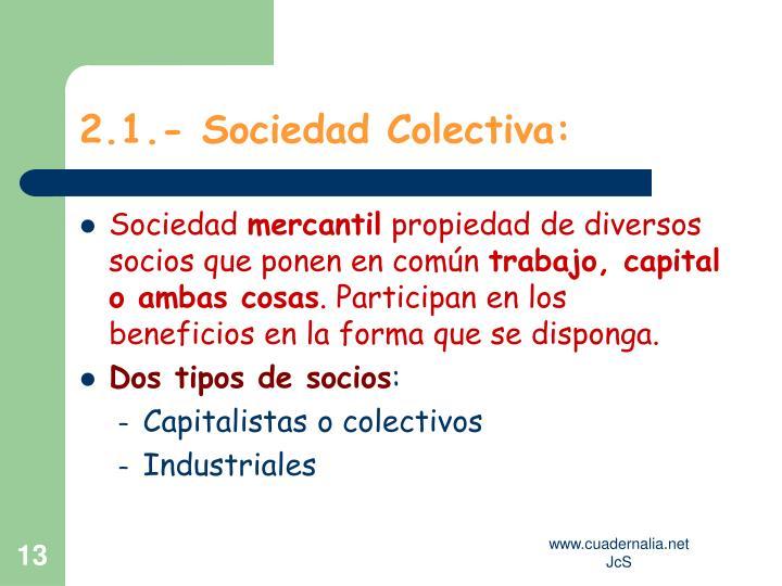 2.1.- Sociedad Colectiva: