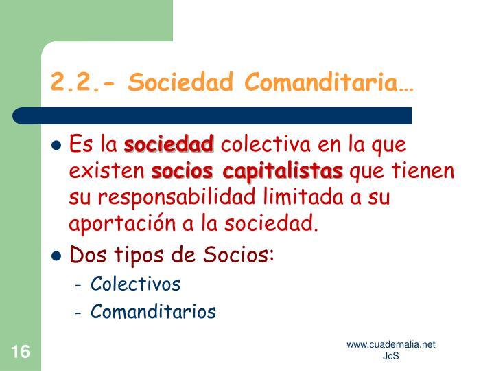 2.2.- Sociedad Comanditaria…