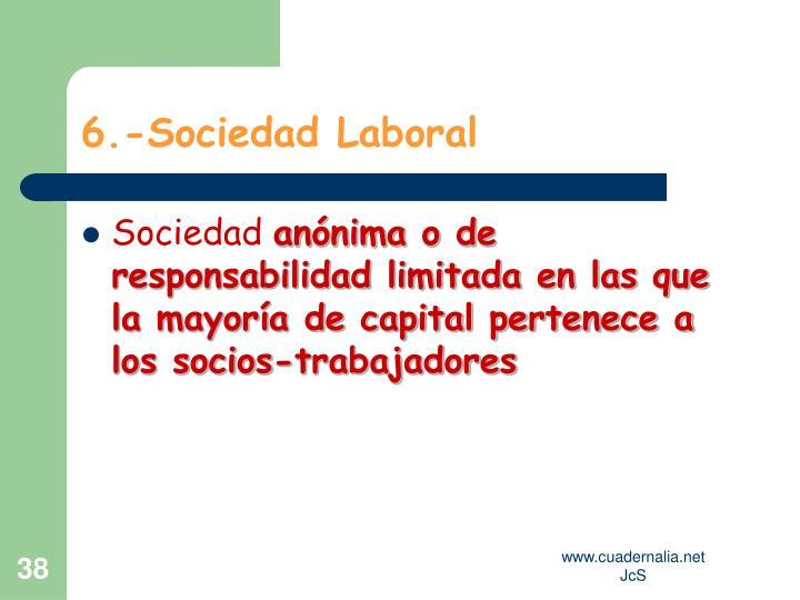 6.-Sociedad Laboral