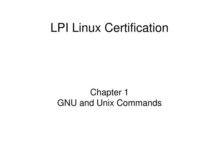 Chapter 1 gnu and unix commands