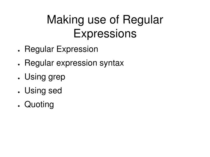 Making use of Regular Expressions