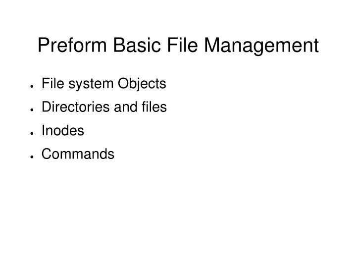 Preform Basic File Management