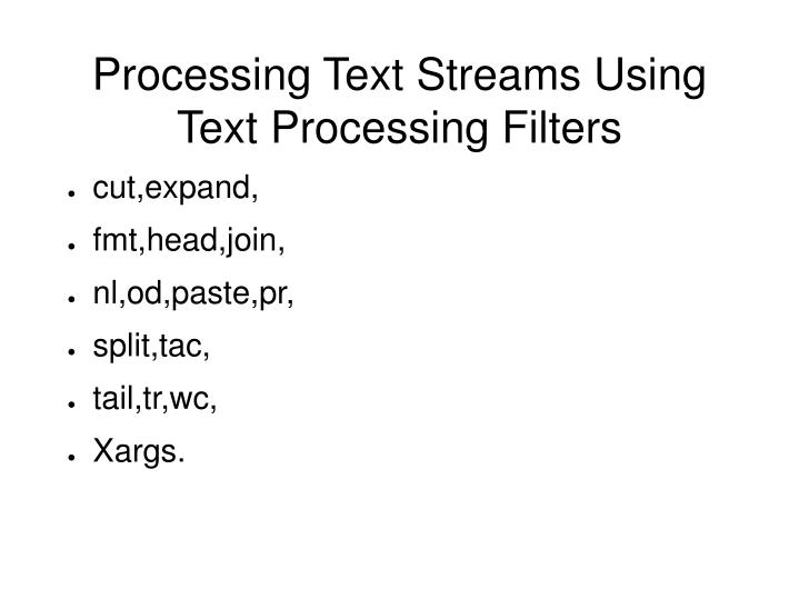 Processing Text Streams Using  Text Processing Filters