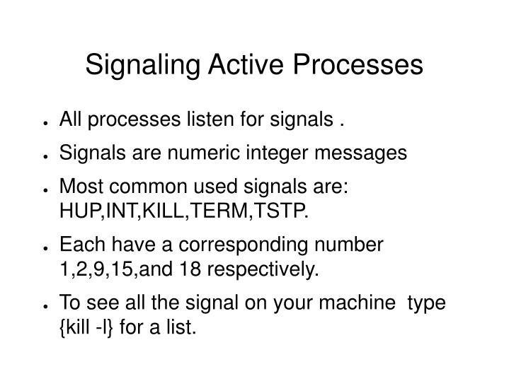 Signaling Active Processes