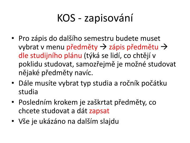KOS - zapisování