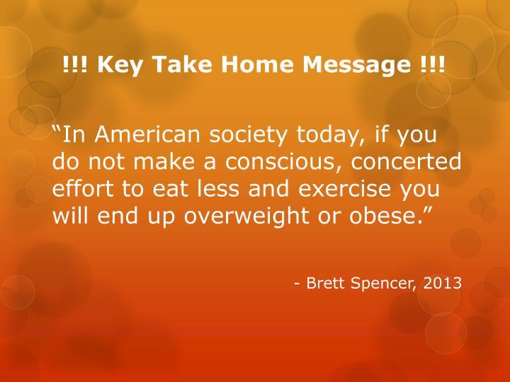 !!! Key Take Home Message !!!