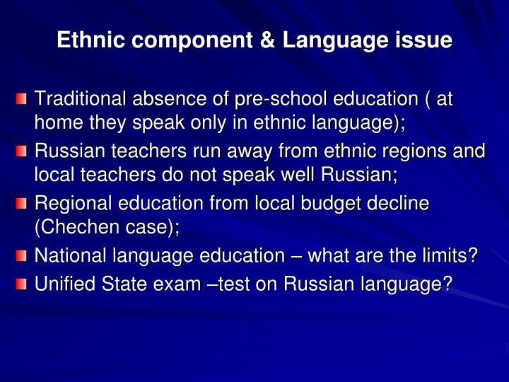 Ethnic component & Language issue