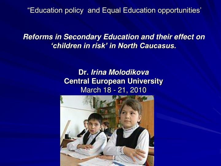 """Education policy  and Equal Education opportunities'"