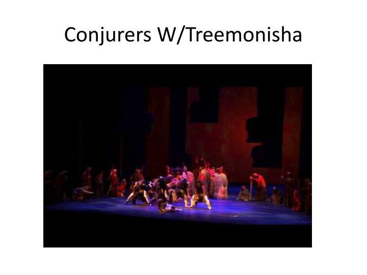 Conjurers W/Treemonisha