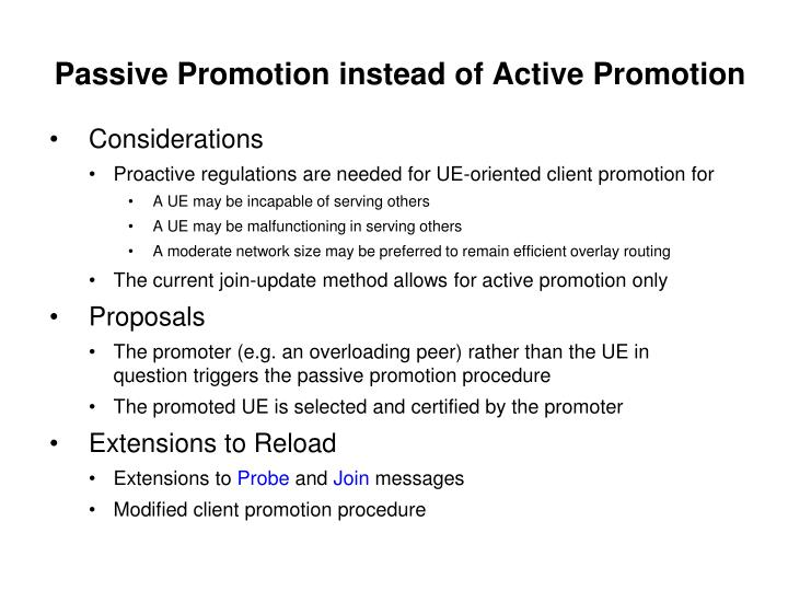 Passive Promotion instead of Active Promotion