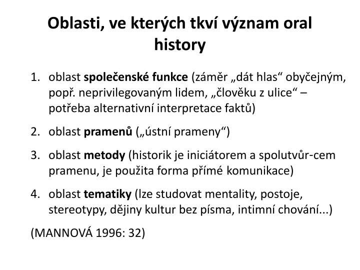 Oblasti, ve kterých tkví význam oral history
