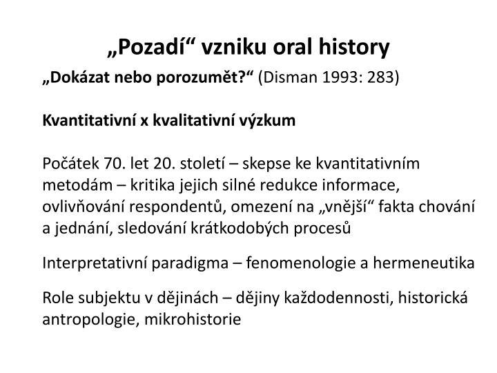 """""""Pozadí"""" vzniku oral history"""