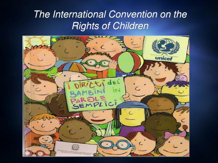 The International Convention on the Rights of Children