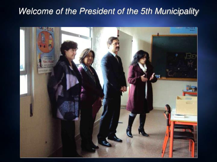 Welcome of the President of the 5th Municipality