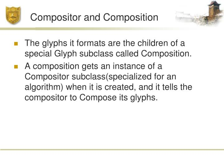 Compositor and Composition
