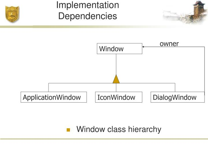 Encapsulating Implementation Dependencies