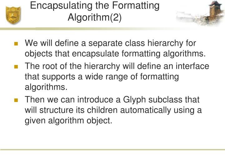 Encapsulating the Formatting Algorithm(2)