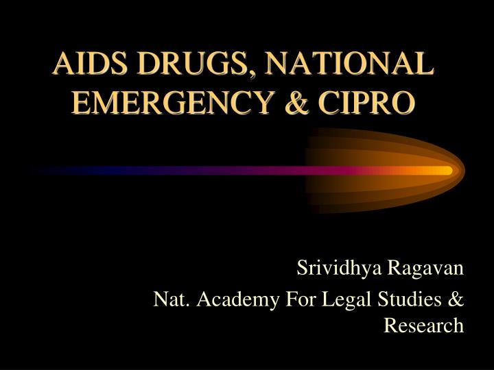 Aids drugs national emergency cipro