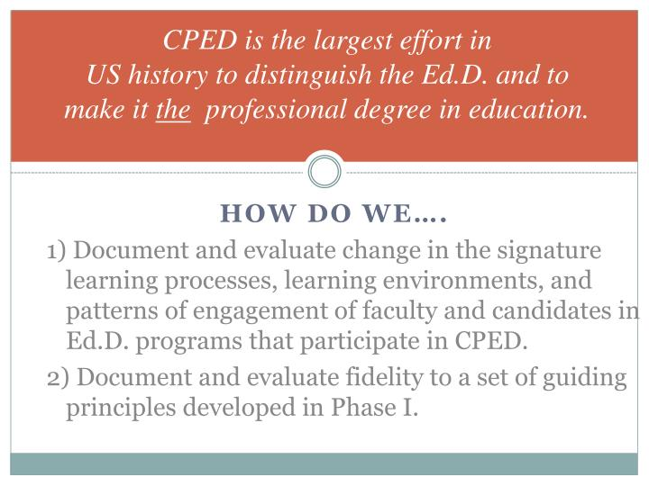 CPED is the largest effort in