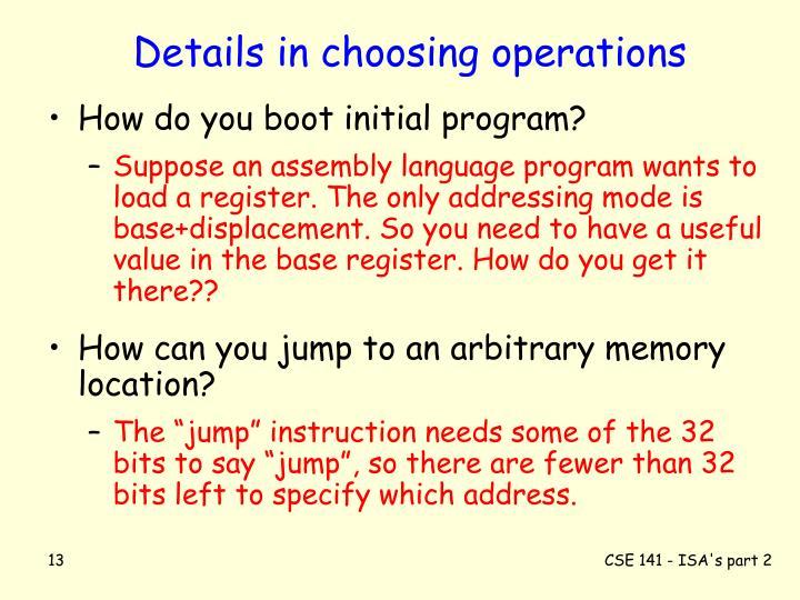 Details in choosing operations